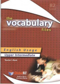 The Vocabulary Files English Usage Upper Intermediate B2 / IELTS 5.0-6.0 Teacher's Book