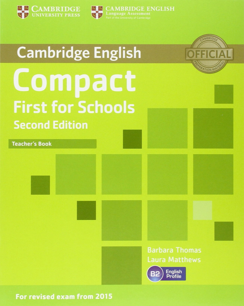 Compact First for Schools Second Edition (for revised exam 2015) Teacher's Book