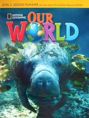 Our World 2 Lesson Planner with Class Audio CD & Teacher's Resources CD-ROM