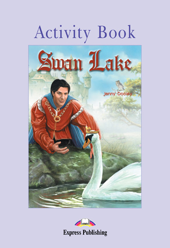 Graded Readers Level 1  Swan Lake Activity Book