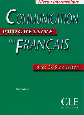 Communication Progressive du franсais Intermеdiaire 365 activitеs - Cahier d'exercices