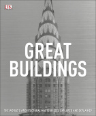 Great Buildings: The World's Architectural Masterpieces Explored Great Buildings