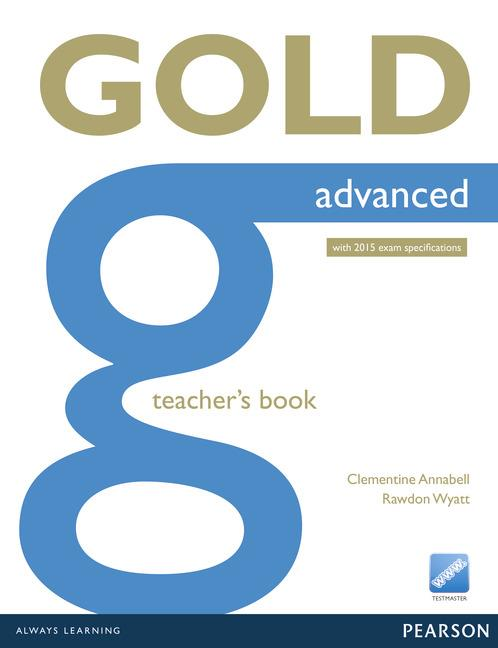 Gold Advanced (new edition for 2015 exams) Teacher's Book with online resources