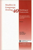 Studies in Language Testing: Multilingual Frameworks: The Construction And Use Of Multilingual Proficiency