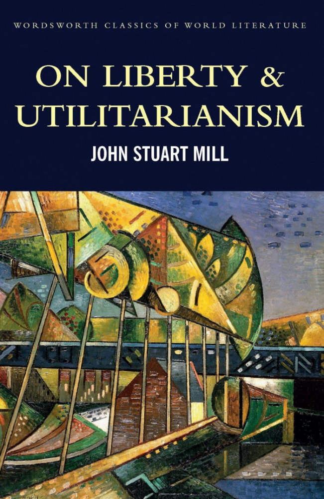 Mill J. S. On Liberty & Utilitarianism