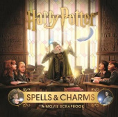 Harry Potter: Spells & Charms: A Movie Scrapbook (Hardback)