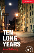 Cambridge English Readers: Level 1 Beginner/Elementary Ten Long Years