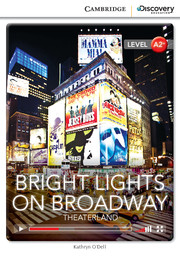 Cambridge Discovery Education Interactive Readers (A2+) Low Intermediate Bright Lights on Broadway: Theaterland (Book with Online Access)