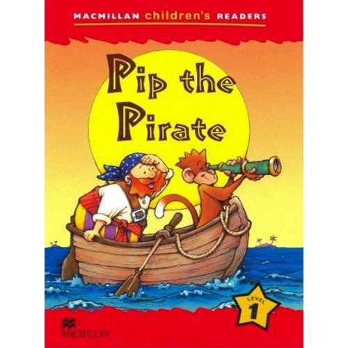 Macmillan Children's Readers Level 1 - Pip the Pirate