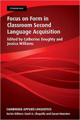 Cambridge Applied Linguistics: Focus on Form in Classroom Second Language Acquisition