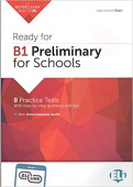 Ready for Cambridge English for Schools : Ready for B1 Preliminary for Schools Practic