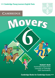 Cambridge Young Learners English Tests Movers 6 Student's Book