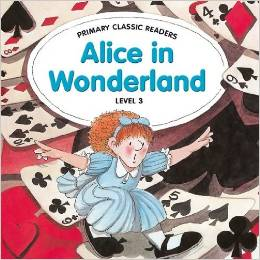 Primary Classic Readers Level 3: Alice in Wonderland with Audio CD