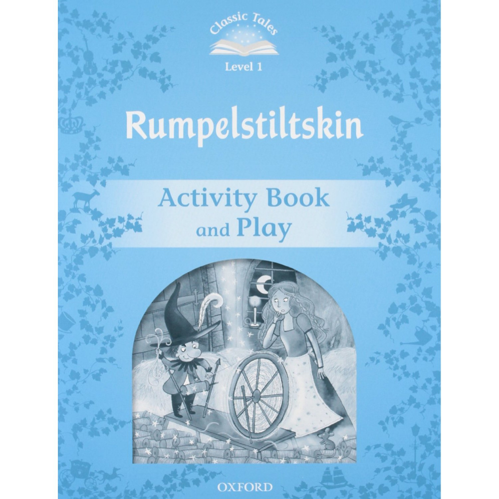 Classic Tales Second Edition: Level 1: Rumplestiltskin Activity Book & Play
