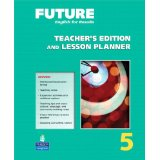 Future 5 Teacher's Edition and Lesson Planner