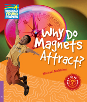 Factbooks: Why is it so? Level 4 Why Do Magnets Attract?