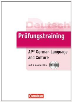 Prufungstraining DaF B2: AP German Language and Culture Exam - Ubungsbuch mit CDs