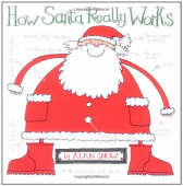 Snow Alan. How Santa Really Works  (PB) illustr.