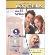 Succeed in City & Guilds Preliminary (A1) 5 Practice Tests - Self-Study Edition
