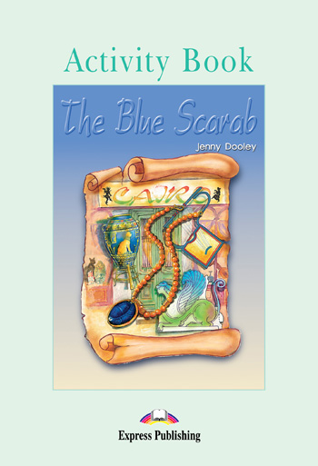 Graded Readers Level 3 The Blue Scarab Activity Book