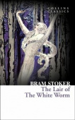 Collins Classics: Stoker Bram. Lair of the White Worm