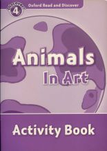 Oxford Read and Discover Level 4 Animals in Art Activity Book