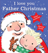 Andreae Giles. I Love You, Father Christmas!  (PB) illustr.