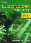 Upgrade Your English [B1+]: Workbook With Key (overprinted)