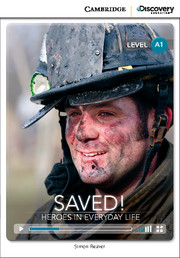 Cambridge Discovery Education Interactive Readers (A1) Beginning Saved! Heroes in Everyday Life (Book with Online Access)