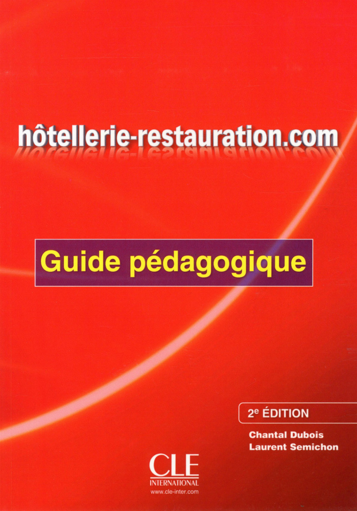 Hotellerie-restauration.com 2e edition - Guide pedagogique