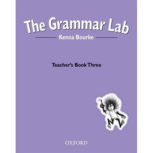 The Grammar Lab: Teacher's Book Three