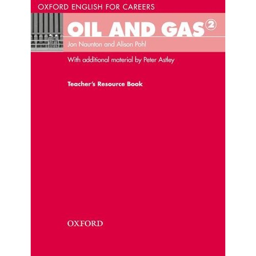 Oxford English for Careers: Oil and Gas 2 Teacher's Resource Book
