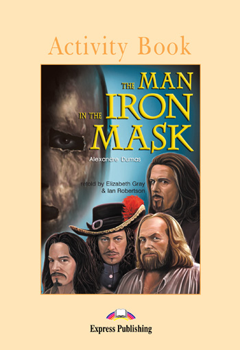 Graded Readers Level 5 The Man in the Iron Mask Activity Book