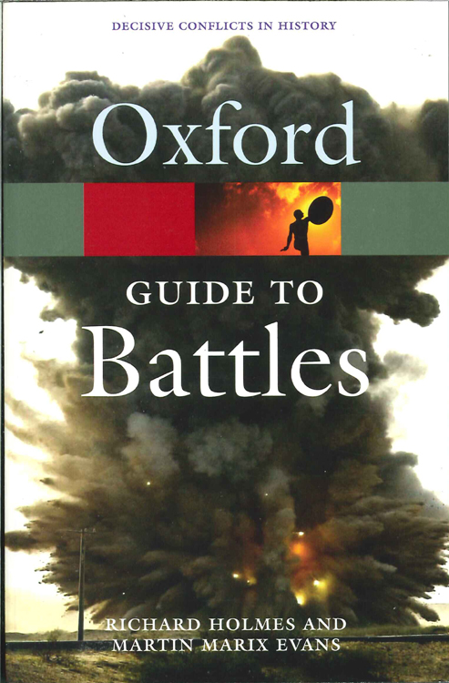 A Guide to Battles: Decisive Conflicts in History (Oxford Paperback Reference)