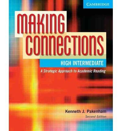 Making Connections: A Strategic Approach to Academic Reading and Vocabulary High-Intermediate Studen