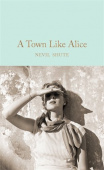 Macmillan Collector's Library: Shute Nevil. Town Like Alice, A (HB)