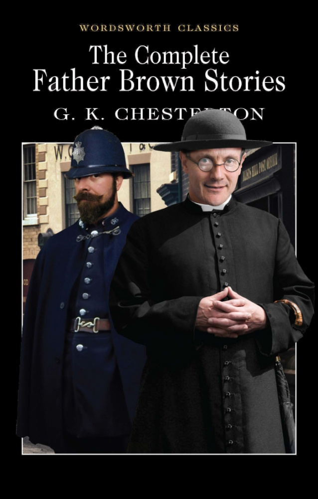 Chesterton G. K. The Complete Father Brown Stories