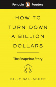Penguin Readers: Level 2 How to Turn Down a Billion Dollars: Snapchat + audio