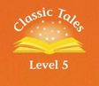 Classic Tales (Second Edition) Level 5