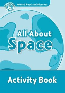 Oxford Read and Discover Level 6 All About Space Activity Book