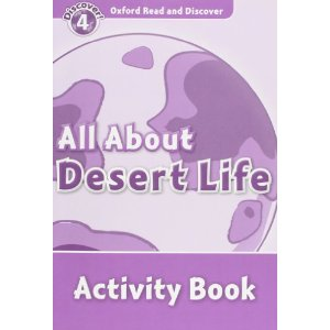 Oxford Read and Discover Level 4 All About Desert Life Activity Book