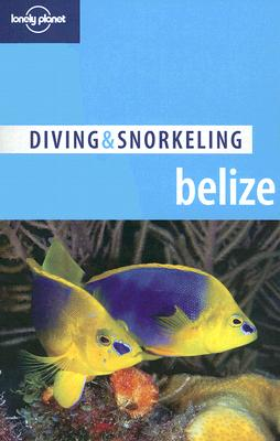 Diving & Snorkeling Belize (4th Edition)