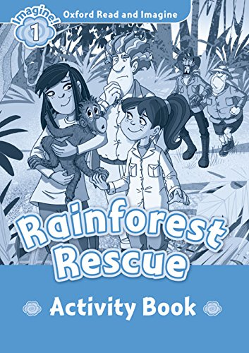 Oxford Read and Imagine Level 1 Rainforest Rescue - Activity Book