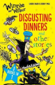 Winnie and Wilbur: Disgusting Dinners and other stories: 3 books in 1