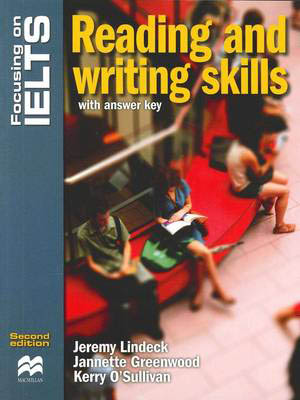 Focusing on IELTS: Reading and Writing Skills