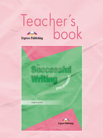 Successful Writing Upper Intermediate Teacher's Book