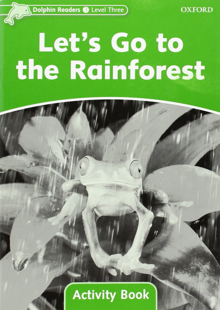 Dolphin Readers 3 Let's Go to the Rainforest - Activity Book