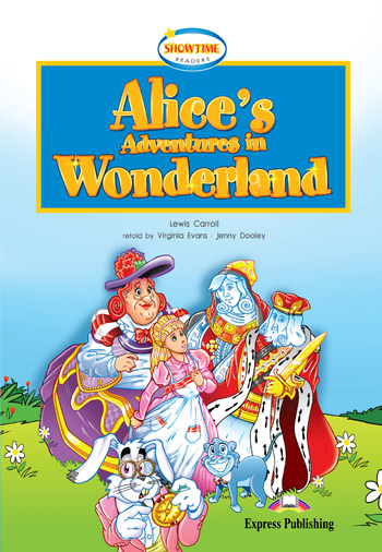Showtime Readers  Level 1  Alice's Adventures in Wonderland
