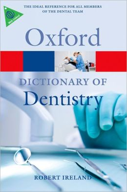 A Dictionary of Dentistry (Oxford Paperback Reference)
