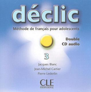 Declic 3 - 2 CD audio collectifs
